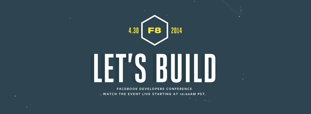 Facebook f8 – Let's build